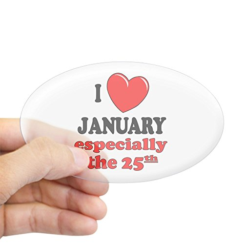 CafePress - January 25Th Oval Sticker - Oval Bumper Sticker, Euro Oval Car - January Fun Holidays