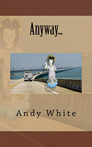 Andy White - Anyway...