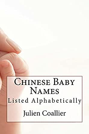 Chinese Baby Names: Listed Alphabetically - Kindle edition by Julien