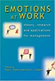 Emotions at Work: Theory, Research and Applications for Management (2007-08-13)