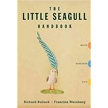 The Little Seagull Handbook: Write, Research, Edit The Little Seagull Handbook