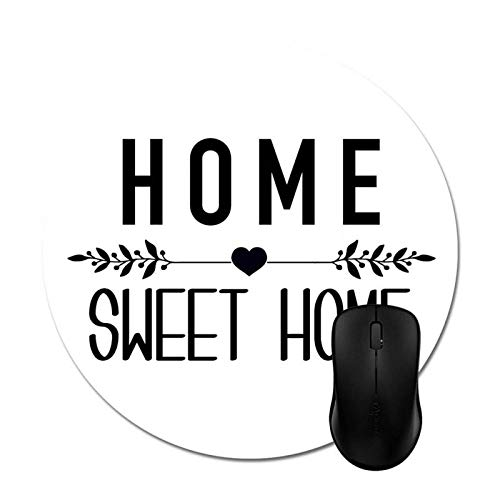 Home Sweet Home/Inspirational Quote Mouse Pads Rubber Non Slip 7.87in(Round)