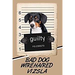 Bad Dog Wirehaired Vizsla: Comprehensive Garden Notebook with Garden Record Diary, Garden Plan Worksheet, Monthly or Seasonal Planting Planner, Expenses, Chore List, Highlights Simulated Leather 34