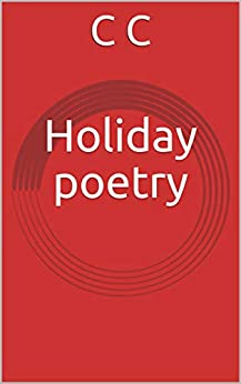 Holiday poetry collection by CC by [C, C]