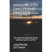 WASHINGTON DMV PERMIT PRACTICE TEST: Drivers License/Permit Study Book With Over 270 Updated Test Questions & Answers for DMV written Exams for 2019/2020
