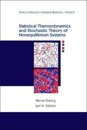 Statistical Thermodynamics and Stochastic Theory of Nonlinear Systems Far from Equilibrium (Advanced Series in Statistical Mechanics) (Advances in Statistical Mechanics)