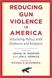 The staggering toll of gun violence―which claims 31,000 U.S. lives each year―is an urgent public health issue that demands an effective evidence-based policy response.   The Johns Hopkins University convened more than 20 of the world's leading exp...