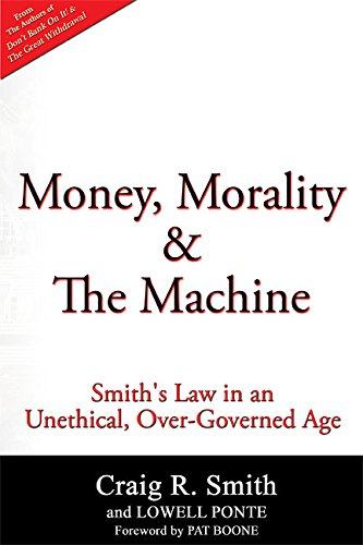 Money, Morality & the Machine: Smith's Law in an Unethical, Over-Governed Age