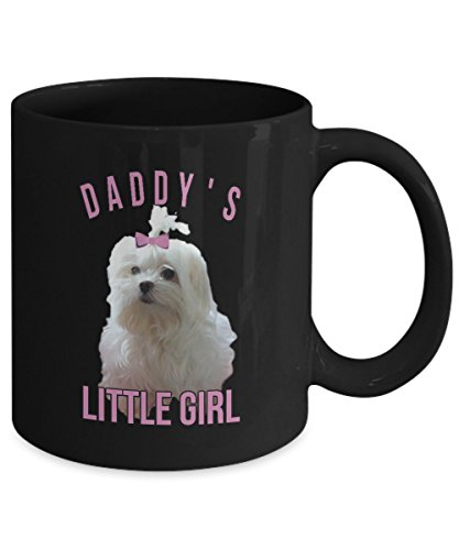 Fathers Day Gift Maltese Dog Dads Daddys Little Girl Puppy Coffee Tea Mugs Black Tea Cup with Funny Quote