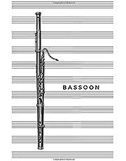 Bassoon: Blank Sheet Music Notebook 6x9 (15.24 x 22.86 cm)
