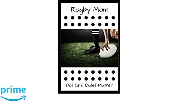 Rugby Mom Dot Grid Bullet Planner: A Journal For Tracking Your Habits, Goals, Activities, And Tasks: 1570 Publishing: 9781792150029: Amazon.com: Books