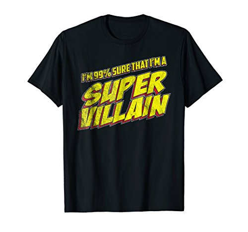 Vintage I'm 99% sure that I'm a super villain funny t-shirt -