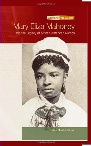 Mary Eliza Mahoney and The Legacy Of African-American Nurses (Women in Medicine) Pdf