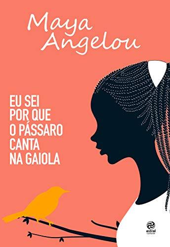 eBook Eu sei por que o pássaro canta na gaiola: Autobiografia de Maya Angelou