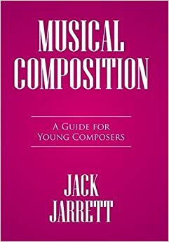 Musical Composition: A Guide for Young Composers