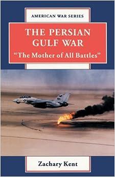Persian Gulf War: The Mother Of All Battles Epub Descargar