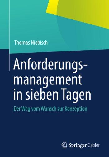 anforderungsmanagement-in-sieben-tagen-der-weg-vom-wunsch-zur-konzeption-german-edition