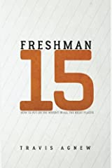 Freshman 15: How to Put the Weight on in All the Right Places Paperback