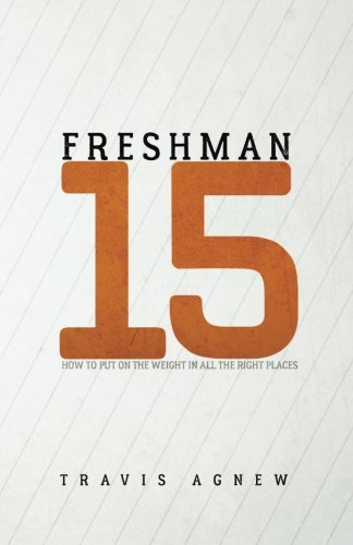 Freshman 15: How to Put the Weight on in All the Right Places ebook