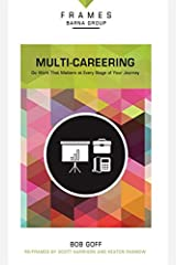 Multi-Careering, Paperback (Frames Series): Do Work That Matters at Every Stage of Your Journey Paperback