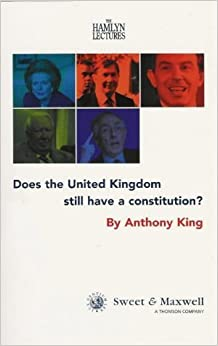 Book Does the United Kingdom Still Have a Constitution? by Professor Anthony King (2001-06-04)