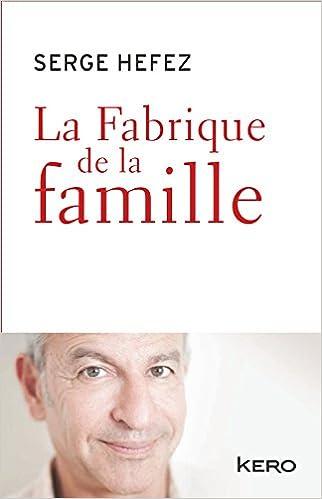 Couverture: La Fabrique de la famille (S. Hefez, 2016)