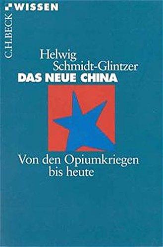 das-neue-china-von-den-opiumkriegen-bis-heute-beck-sche-reihe
