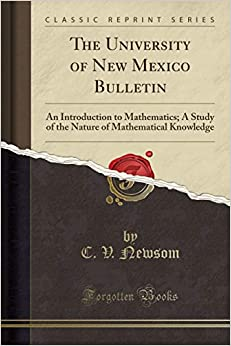 The University of New Mexico Bulletin: An Introduction to Mathematics; A Study of the Nature of Mathematical Knowledge Download Free PDF