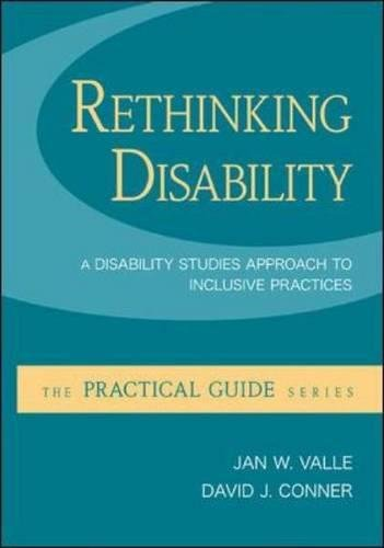 Rethinking Disability: A Disability Studies Approach to Inclusive Practices (A Practical Guide)