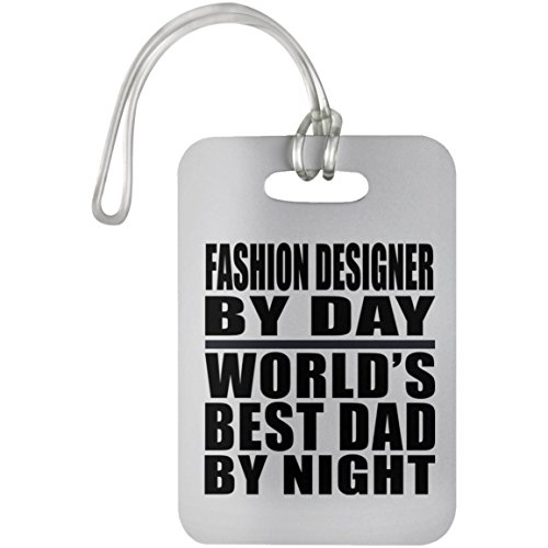 Dad Luggage Tag, Fashion Designer By Day World's Best Dad By Night - Luggage Tag, Suitcase Bag ID Tag, Unique Gift Idea for Father, Husband by Daughter, Son, Wife