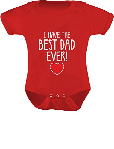 I Have The Best DAD Ever Cute Infant Baby Bodysuit 24M Red