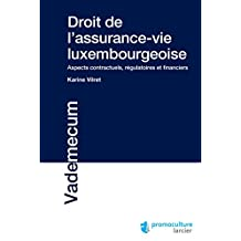 Droit de l'assurance-vie luxembourgeoise: Aspects contractuels, régulatoires et financiers (Vademecum) (French Edition)