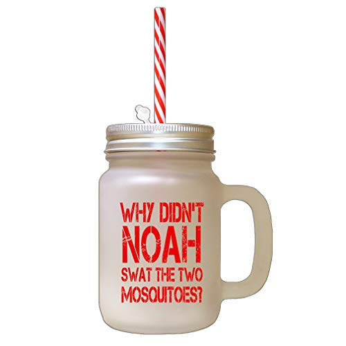 Red Why Didn'T Noah Swat The Two Mosquitoes Frosted Glass Mason Jar With Straw from Style In Print