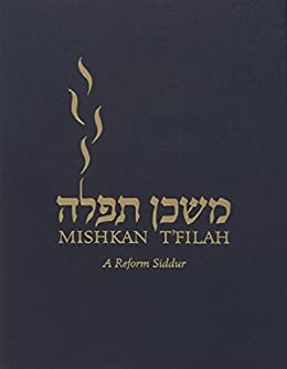 Mishkan T'filah: A Reform Siddur: Complete: Shabbat, Weekdays, and Festivals (Transliterated)