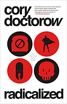 Radicalized by Cory Doctorow science fiction and fantasy book and audiobook reviews