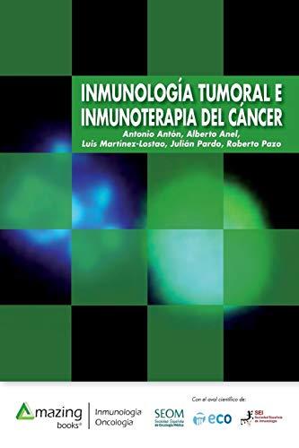 Inmunología Tumoral E Inmunoterapia del Cáncer  [Anton, Antonio - Anel, Alberto - Martinez-Lostao, Luis] (Tapa Blanda)