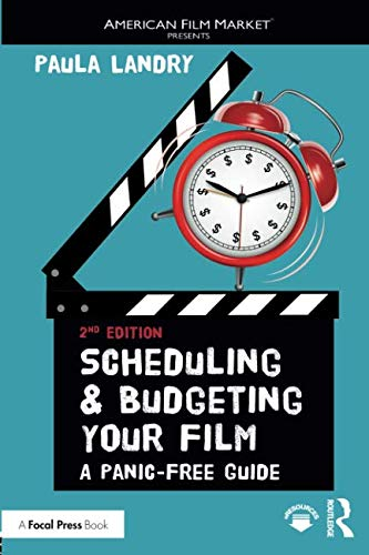 Scheduling and Budgeting Your Film (American Film Market Presents) (Film Production Management 101)