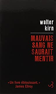 Mauvais sang ne saurait mentir, Kirn, Walter