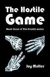 The Hostile Game: Book Three in The Hostile series