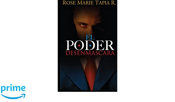 El poder desenmascara (¿Culpable?) (Spanish Edition): Rose ...
