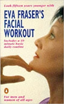 Book Eva Fraser's Facial Workout (Penguin Health Care & Fitness) by Fraser, Eva New Edition (1992)
