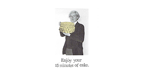 Weird Pop Art Humor 15 Minutes Of Cake Andy Warhol Funny Birthday Card