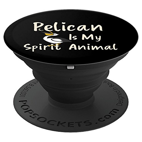 Meme Pelican Is My Spirit Animal Grip Cool Bird Lover Gifts - PopSockets Grip and Stand for Phones and Tablets