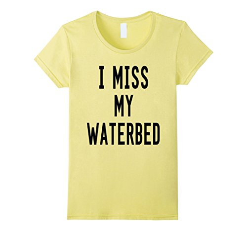 Solid Waterbed (Womens I Miss My WaterBed T-Shirt- Funny Back in The Day Tee Medium Lemon)