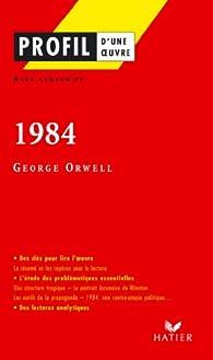 Profil - Orwell (George) : 1984:Analyse littéraire de l'oeuvre par Aude Lemeunier