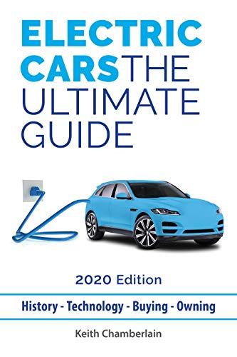 Electric Cars: The Ultimate Guide.: 2020 Edition