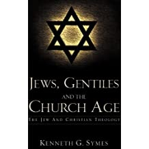 Jews, Gentiles and the Church Age