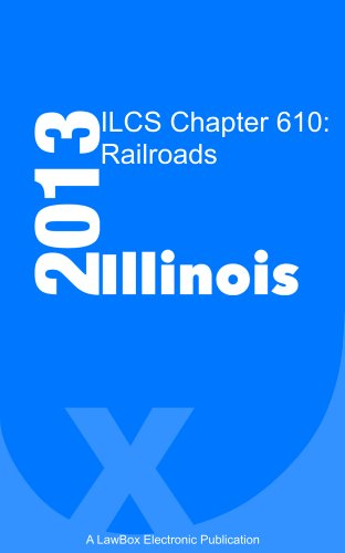 ILCS Chapter 610 2013: Railroads
