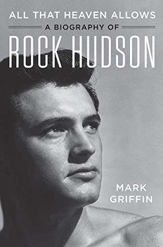 (All That Heaven Allows: A Biography of Rock Hudson)