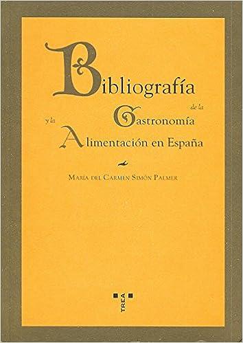 Descargar libros en italiano Bibliografía de la gastronomía y la alimentación en España (La comida de la vida) 8497041038 PDF
